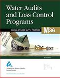 Water Audits and Loss Control Programs, AWWA Staff, 1583216316