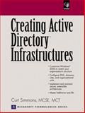 Creating Active Directory Infrastructures, Simmons, Curt, 0130876313