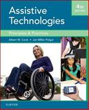Assistive Technologies : Principles and Practice, Cook, Albert M. and Polgar, Janice Miller, 032309631X