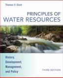 Principles of Water Resources : History, Development, Management, and Policy, Cech, Thomas V. and Cech, 0470136316