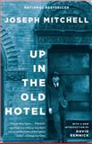 Up in the Old Hotel, Joseph Mitchell, 0679746315