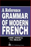 A Reference Grammar of Modern French, Judge, Anne and Healey, Frederick G., 0844216313