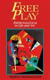 Free Play, Stephen Nachmanovitch, 0874776317