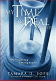 My Time to Deal with It!, Tamara D. Pope, 1624196314