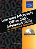 Learning Microsoft Office 2003 Advanced Skills : An Integrated Approach, Wempen, Faithe and Weixel, Suzanne, 0131476319