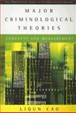 Major Criminological Theories : Concepts and Measurement, Cao, Liqun, 0534196314