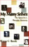 My Many Selves : The Quest for a Plausible Harmony, Booth, Wayne C., 0874216311