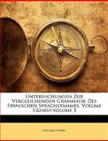 Untersuchungen Zur Vergleichenden Grammatik des Finnischen Sprachstammes, Michael Weske, 1148376313