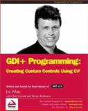 GDI+ Programming : Creating Custom Controls Using C#, White, Eric and Garrett, Chris, 1861006314