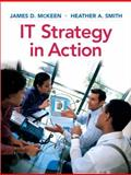 IT Strategy in Action, McKeen, James D. and Smith, Heather, 0136036317