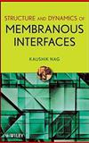 Structure and Dynamics of Membranous Interfaces, Nag, Kaushik, 0470116315