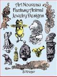 Art Nouveau Fantasy Animal Jewelry Designs, B. Krieger, 0486296318
