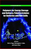 Polymers for Energy Storage and Delivery : Polyelectrolytes for Batteries and Fuel Cells, Page, Kirt A. and Soles, Christopher L., 0841226318