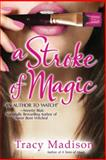 A Stroke of Magic, Tracy Leigh Ritts and Tracy Madison, 1477806318