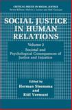 Social Justice in Human Relations Volume 2 : Societal and Psychological Consequences of Justice and Injustice, , 1489926313