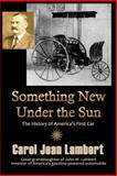 Something New under the Sun, Carol Jean Lambert, 1939166314
