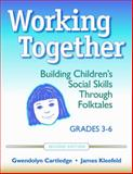 Working Together : Building Children's Social Skills Through Folktales, Second Edition, Cartledge, Gwendolyn and Kleefeld, James, 087822632X