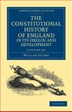 The Constitutional History of England, in its Origin and Development 3 Volume Set, Stubbs, William, 1108036325