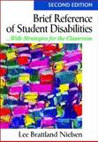 Brief Reference of Student Disabilites : With Strategies for the Classroom, Nielsen, Lee Brattland, 1412966329