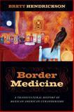Border Medicine, Brett Hendrickson, 1479846325