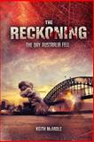 The Reckoning: the Day Australia Fell, Keith McArdle, 149445632X