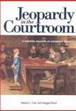 Jeopardy in the Courtroom : A Scientific Analysis of Children's Testimony, Ceci, S. J. and Bruck, Maggie, 1557986320