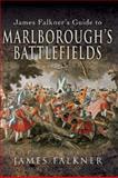 James Falkner's Guide to Marlborough's Battlefields, James Falkner, 184415632X
