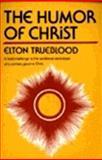 Humor of Christ, Trueblood, Elton, 0060686324