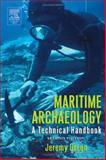 Maritime Archaeology : A Technical Handbook, Green, Jeremy, 0122986326