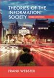 Theories of the Information Society, Webster, Frank, 0415406323