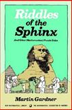 Riddles of the Sphinx and Other Mathematical Puzzle Tales, Gardner, Martin, 0883856328
