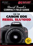 David Busch's Compact Field Guide for the Canon EOS Rebel SL1/100D, Busch, David D., 1285866320