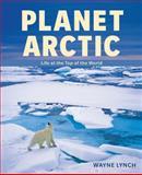 Planet Arctic, Wayne Lynch, 1554076323