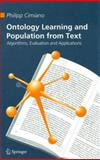 Ontology Learning and Population from Text : Algorithms, Evaluation and Applications, Cimiano, Philipp, 0387306323
