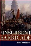 The Insurgent Barricade, Traugott, Mark, 0520266323