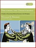 Discussing the Undiscussable : A Guide to Overcoming Defensive Routines in the Workplace, Noonan, William R., 0787986321