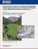 Digital Database Architecture and Delineation Methodology for Deriving Drainage Basins, and a Comparison of Digitally and Non-Digitally Derived Numeric Drainage Areas, Jean Dupree and Richard Crowfoot, 1500296325