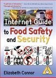 Internet Guide to Food Safety and Security, Connor, Elizabeth, 0789026325