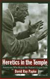 Heretics in the Temple : Americans Who Reject the Nation's Legal Faith, Papke, David Ray, 0814766323