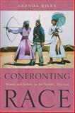 Confronting Race, Glenda Riley, 0826336329