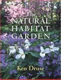 The Natural Habitat Garden, Ken Druse, 0881926329