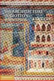 The Architecture in Giotto's Paintings, Benelli, Francesco, 1107016320