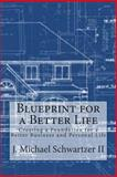 Blueprint for a Better Life, J. Schwartzer, 1497566320