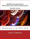 MYOB Accounting Practice Set with Solutions Entry Level, Syed Tirmizi, 1500426326
