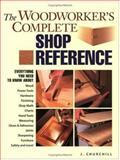 Woodworker's Complete Shop Reference, Jennifer Churchill, 1558706321
