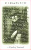 A Kind of Journal, Kavanagh, P. J., 1857546326