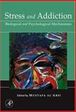Stress and Addiction : Biological and Psychological Mechanisms, , 0123706327