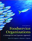 Foodservice Organizations : A Managerial and Systems Approach, Spears, Marian C. and Gregoire, Mary B., 0131936328