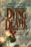 Understanding Dying, Death and Bereavement, Leming, Michael and Dickinson, George, 0155006320