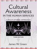 Cultural Awareness in the Human Services : A Multi-Ethnic Approach, Green, James W., 0205286321